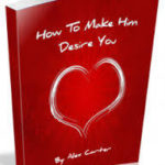 Make Him Desire You Review: A New Way of Thinking about Love