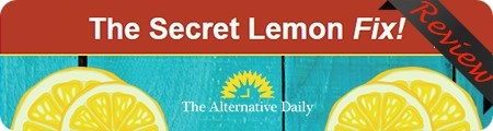 Alternative Daily's The Secret Lemon Fix Review