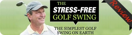 The Stress-Free Golf Swing Review