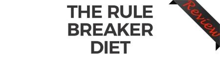 The Rule Breaker Diet Review